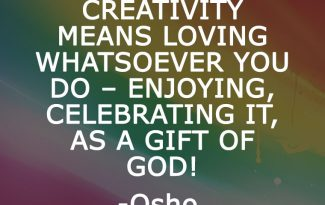 Osho Quotes on Creativity